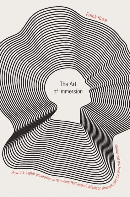 The Art of Immersion by Frank Rose. Top 5 Best Storytelling books.